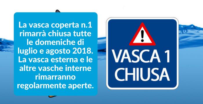 LA VASCA COPERTA n.1 RIMARRA' CHIUSA TUTTE LE DOMENICHE DI LUGLIO e AGOSTO 2018