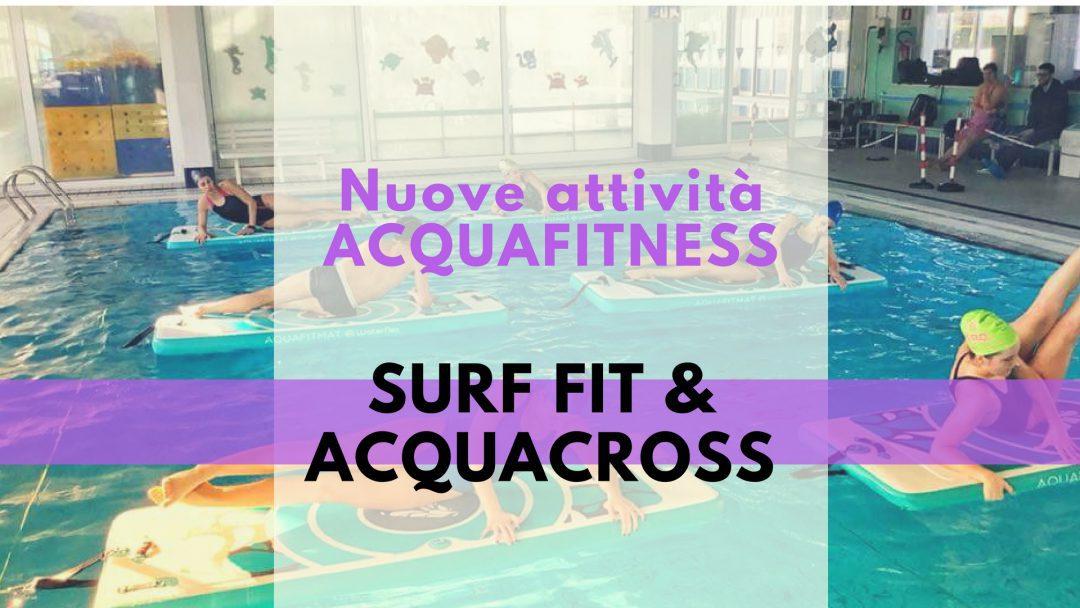 NUOVE ATTIVITA' ACQUACROSS E SURF FIT
