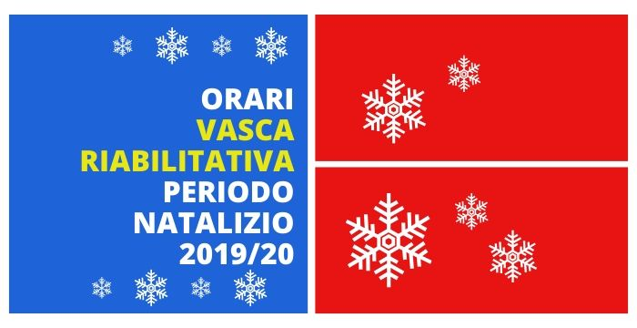 ORARI VASCA RIABILITATIVA PERIODO NATALIZIO 2019/20