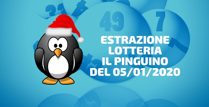 """NUMERI ESTRATTI LOTTERIA """"IL PINGUINO"""" 05/01/2020"""